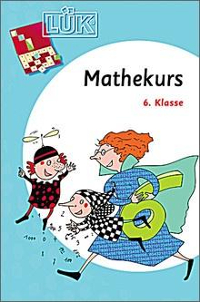 Lük-Heft Mathekurs 6. Klasse