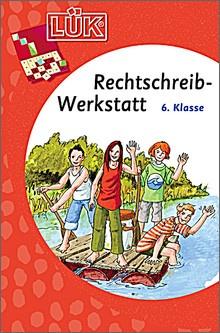 Lük-Heft Rechtschreibwerkstatt 6. Klasse