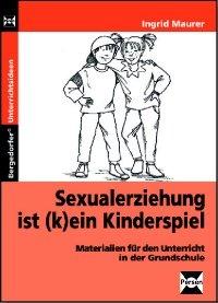 Sexualerziehung ist (k)ein Kinderspiel