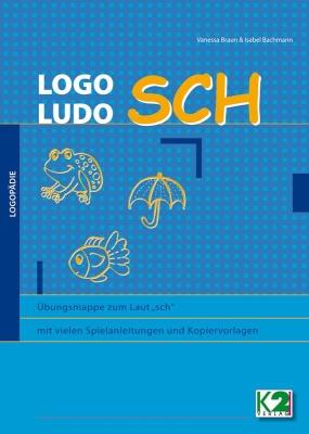 """LOGO Ludo SCH, Übungsmappe zum Laut """"sch"""""""